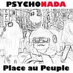 Psychonada : Place au Peuple